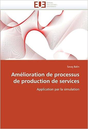 Téléchargement Amélioration de processus de production de services: Application par la simulation pdf, epub