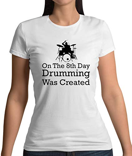 On The 8th Day Drumming was Created - Womens T-Shirt - White - L