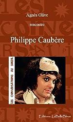 Conversations au Soleil : Philippe Caubère (Les Conversations au Soleil t. 1)