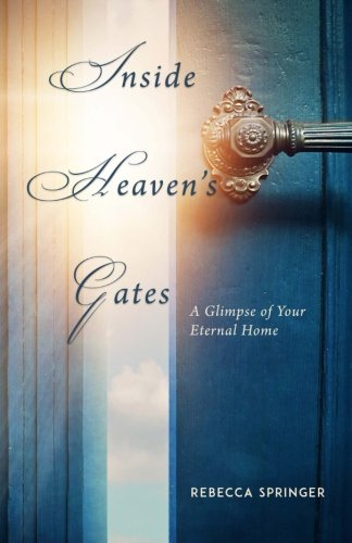 Inside Heaven's Gates: A Glimpse of Your Eternal Home (originally called Intra Muros)