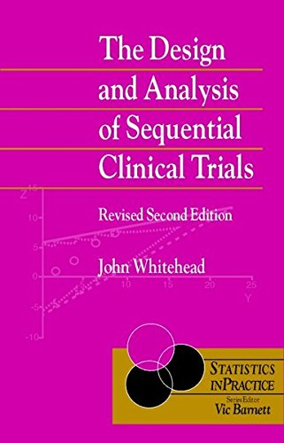 The Design And Analysis Of Sequential Clinical Trials, 2.Rev.Ed.
