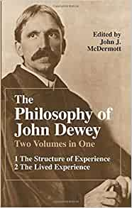"An Analysis of John Dewey's ""Experience and Education"" Essay"