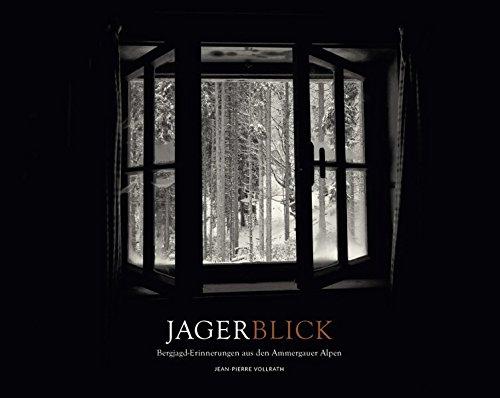 Jagerblick: Bergjagd-Erinnerungen aus den Ammergauer Alpen