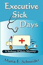 Executive Sick Days (A Sedona O'Hala Mystery Book 3)