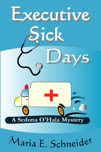 Executive Sick Days (A Sedona O'Hala Mystery Book 3)