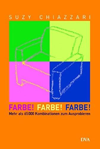 Farbe! Farbe! Farbe!: Mehr als 65 000 Kombinationen zum Ausprobieren