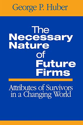 The Necessary Nature of Future Firms: Attributes of...