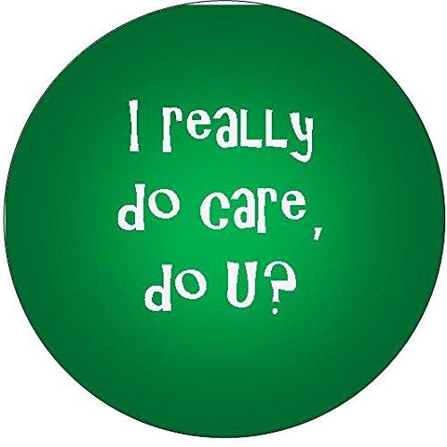 """I really do care, do U? - 1.5"""" pinback button, choose your color and quantity"""