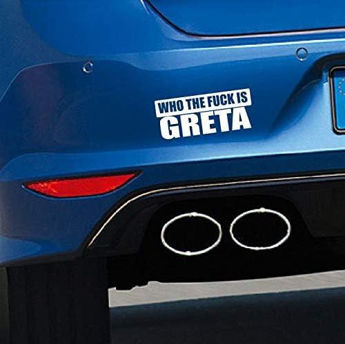 Wei/ß Dinger-Design Aufkleber WHO The Fuck is Greta Autoaufkleber Tuning Umwelt Feinstaub Sticker