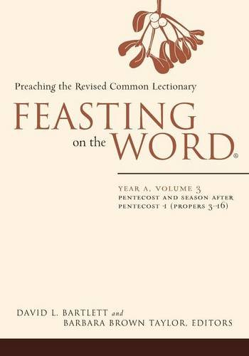 Feasting on the Word: Year A, Volume 3: Pentecost and Season after Pentecost 1 (Propers 3-16) ebook