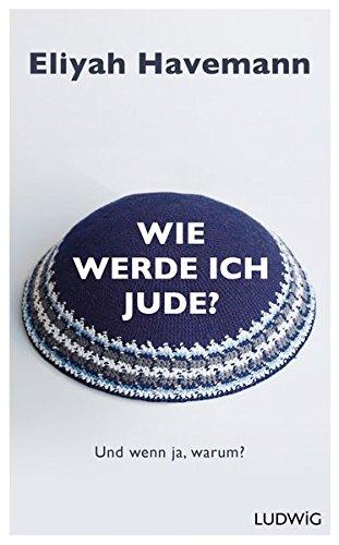 Wie werde ich Jude? von Karl-Heinz Vanheiden
