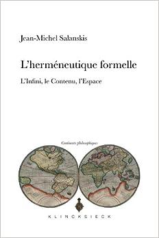 Book L'Hermeneutique Formelle: L'Infini, Le Continu, L'Espace (Continents Philosophiques)