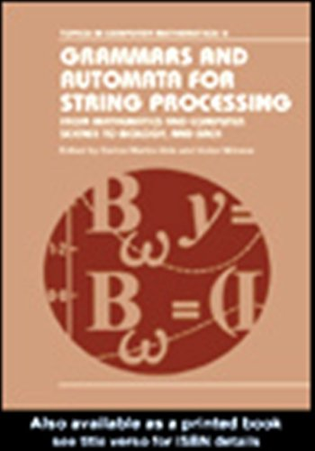 Download Grammars and Automata for String Processing (Topics in Computer Mathematics) Pdf