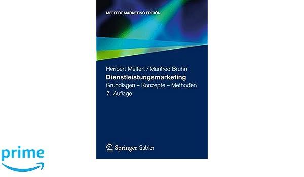 Dienstleistungsmarketing: Grundlagen - Konzepte - Methoden (German Edition)