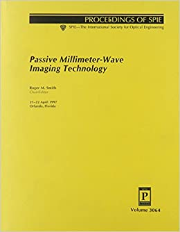 Passive Millimeter-Wave Imaging Technology (SPIE proceedings series)