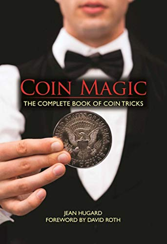 Coin Magic: The Complete Book of Coin Tricks -