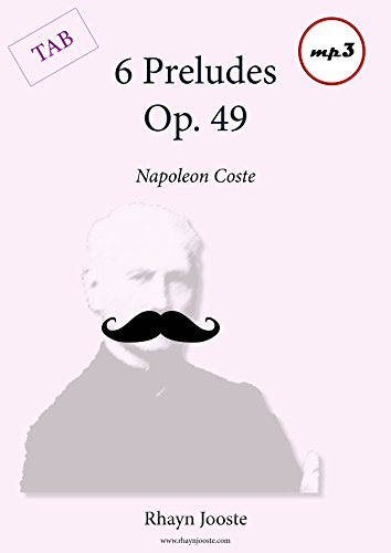 (Napoleon Coste Preludes Op. 49: Classical Guitar Score (mp3 version) with TAB (Coste Series Book 4))