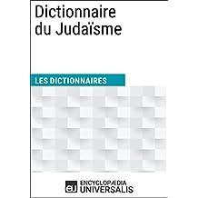 Dictionnaire du Judaïsme: (Les Dictionnaires d'Universalis) (French Edition)
