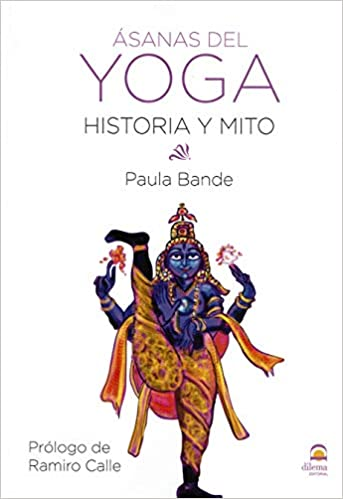 äsanas del yoga. Historia y mito: Amazon.es: Paula Bande ...