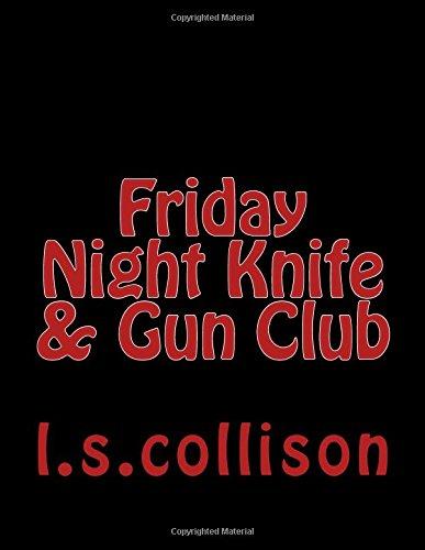 Friday Night Knife & Gun Club: noir fiction from the night shift (Kit Carson's Knife & Gun Club)