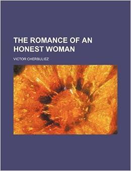 The romance of an honest woman