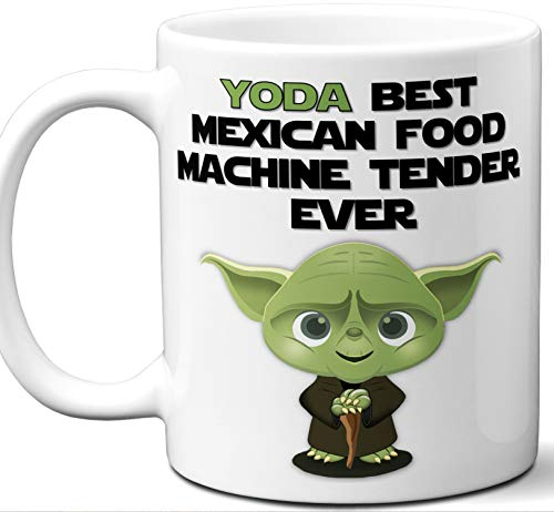 Funny Gift For Mexican Food Machine Tender. Yoda Best Employee Ever. Cute, Star Wars Themed Unique Coffee Mug, Tea Cup Idea for Men, Women, Birthday, Christmas, Coworker. ()