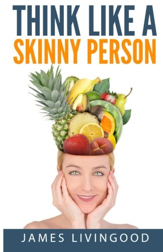 Think Like a Skinny Person