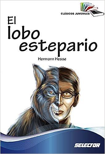 Amazon.com: El lobo estepario (Clásicos juveniles) (Spanish Edition) (9786074531602): Hermann Hesse, Melina S Bautista: Books