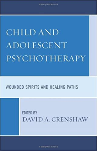 Child and Adolescent Psychotherapy: Wounded Spirits and