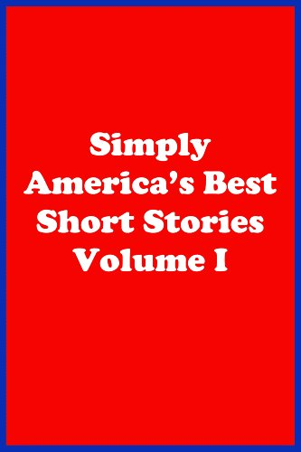 Simply America's Best Short Stories Volume I