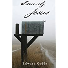 Sincerely, Jesus: A devotional look at the letters of Jesus from Revelation chapters two and three.