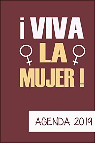 Agenda 2019 Viva La Mujer: Agenda Mensual y Semanal + ...