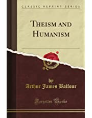 Theism and Humanism (Classic Reprint)
