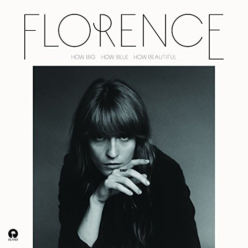 How Big, How Blue, How Beautiful, 7 Inch [VINYL] By Florence + The Machine (2015-06-01)
