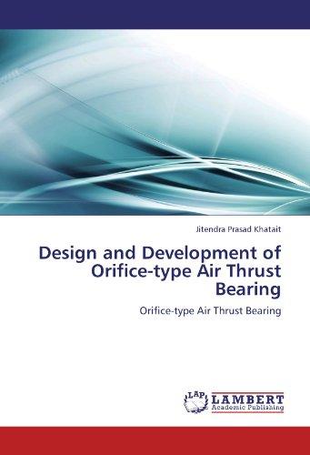 Design and Development of Orifice-type Air Thrust Bearing: Orifice-type Air Thrust Bearing