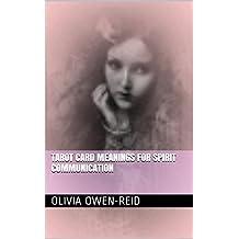 Tarot Card Meanings For Spirit Communication (The Tarot Affair Book 1)