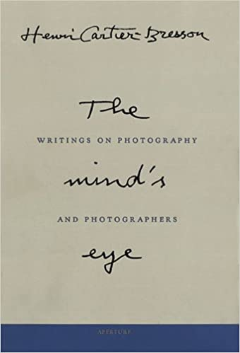 By henri cartier bresson the minds eye writings on photography by henri cartier bresson the minds eye writings on photography and photographers first edition 612004 henri cartier bresson 8601200428087 fandeluxe Images