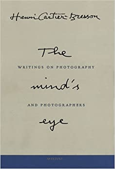 By henri cartier bresson the minds eye writings on photography by henri cartier bresson the minds eye writings on photography and photographers first edition 612004 fandeluxe Images