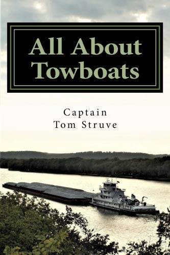 - All About Towboats: An Informative Handbook for People Who Enjoy Learning About Towboats That Work Inland Waterways