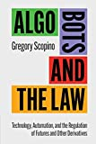 Algo Bots and the Law: Technology, Automation, and