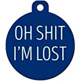 "Funny Dog Cat Pet ID Tag - ""Oh Shit I'm Lost"" - Personalize Colors And Your P..."