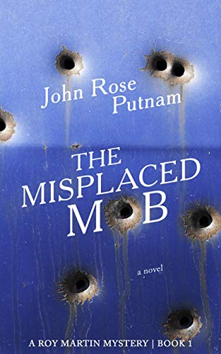 The Misplaced Mob: A Roy Martin Mystery (Roy Martin Mysteries Book 1) ()