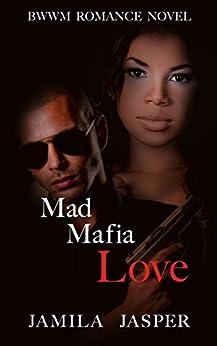 Mad Mafia Love: BWWM Romance Novel For Adults (Becoming A Riccardi Book 1) by [Jasper, Jamila]