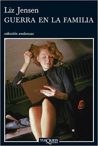 Amazon.com: Guerra en la familia (Coleccion Andanzas) (Spanish Edition) (9788483831038): Liz Jensen: Books