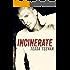 Incinerate (Explosive, #2)