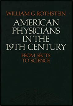 American Physicians in the Nineteenth Century: From Sects to Science