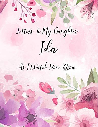 Ida: Letters To My Daughter as I Watch You Grow Personalized Journal Custom Notebook Baby Shower Gift for Mom to Be 100 Pages A4 -
