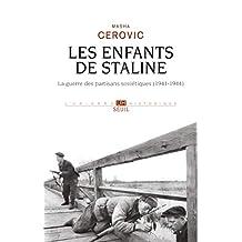 Enfants de Staline (Les): Guerre des partisans soviétiques (La), (1941-1944)