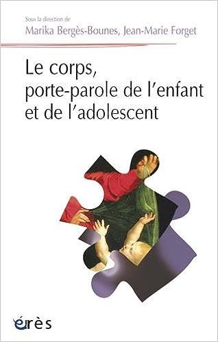 Le corps, porte-parole de l'enfant et de l'adolescent pdf