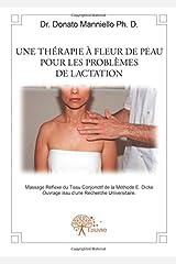 Une thérapie à fleur de peau pour les problèmes de lactation (French Edition) Paperback
